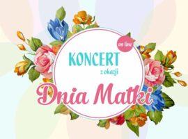 Koncert on-line z okazji Dnia Matki
